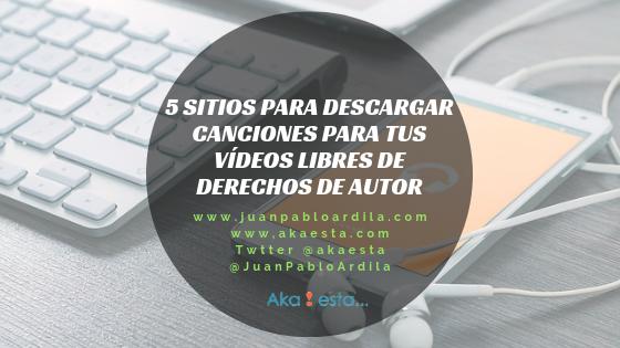 5 sitios para descargar canciones para tus vídeos libres de derechos de autor